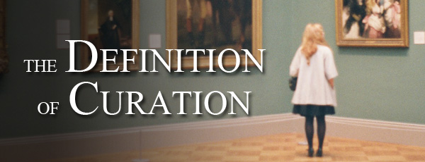 The Definition of Curation